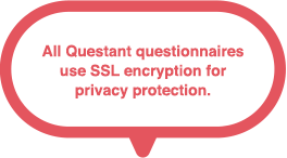 All Questant questionnaires use SSL encryption for privacy protection.